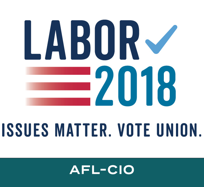 Labor 2018: Issues Matter. Vote Union