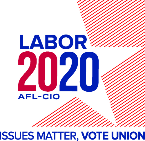 Labor 2020: Issues Matter, Vote Union