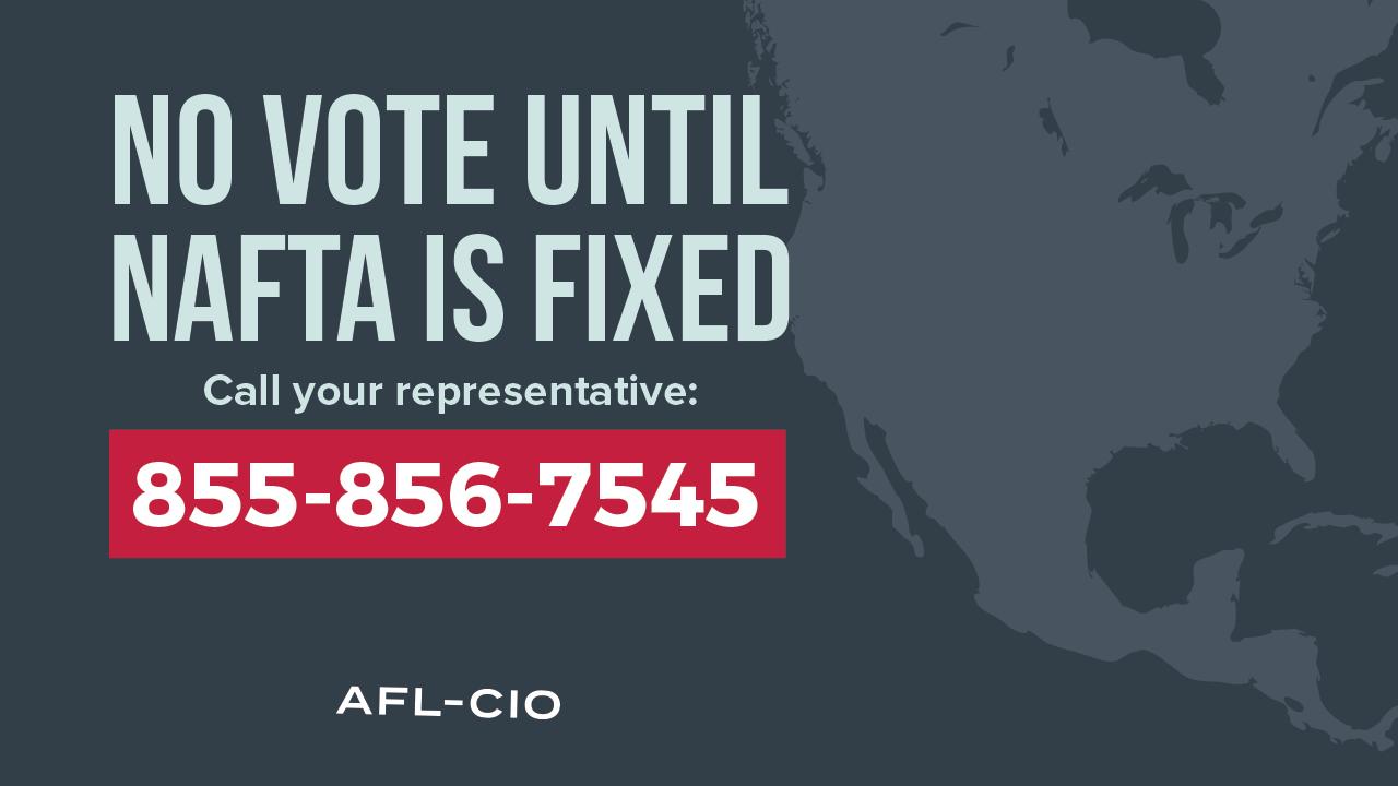 No Vote Until NAFTA is Fixed